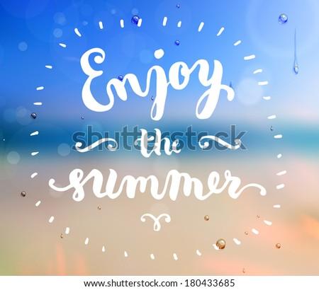 Summer Design. Blur Beach Background. Hand Drawn Lettering Vector. Enjoy the Summer - stock vector
