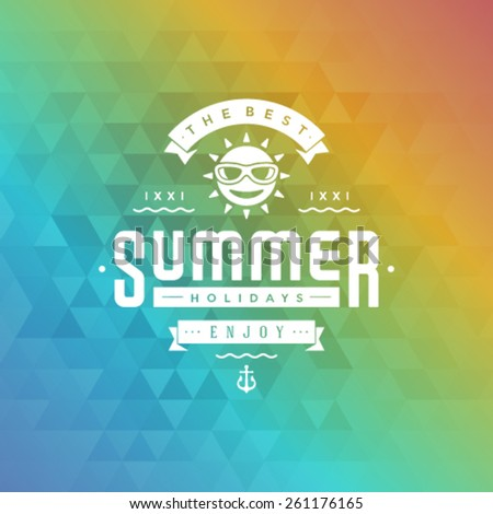 Summer holidays poster design. Abstract geometric colorful and typography message vector background.  - stock vector