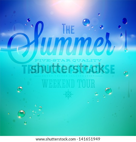 Summer holidays typography background with sun, sea and sky. Sun shine, beach and water drops. Vector illustration. - stock vector