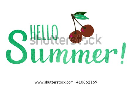 Summer lettering. Hand drawn text with ornamental elements for lettering poster, invitation or postcard. Say Hello to Summer lettering in green watercolor against white background. Layered , editable  - stock vector