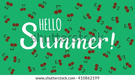 Summer lettering. Hand drawn text with ornamental elements for lettering poster, invitation or postcard. Say Hello to Summer lettering against green & cherry pattern background. Layered editable  - stock vector