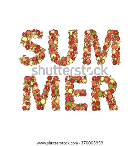 Summer Lettering Made Of Hand Drawn Flowers, Fruits, Leaves, Doodles. All The Elements Are Movable And Editable. Vector. - stock vector