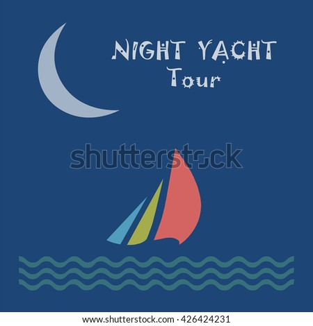 Summer nigh yacht tour poster. Nigh tour poster with sailing yacht, sea waves and half moon vector icon. Blue poster on marine voyage tour. Crescent yacht and sea sign. - stock vector