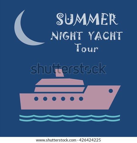 Summer nigh yacht tour poster. Poster with sailing boat or ship, sea waves and half moon vector icon. Blue poster on marine voyage tour. Crescent, boat and sea sign. - stock vector