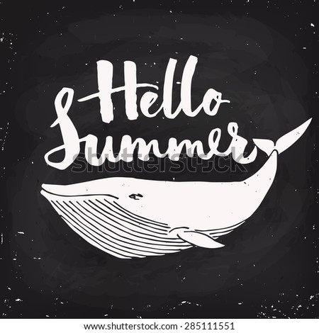 Summer Poster Design. Cool Vector Poster With A Whale And Motivational  Lettering. Brush Pen