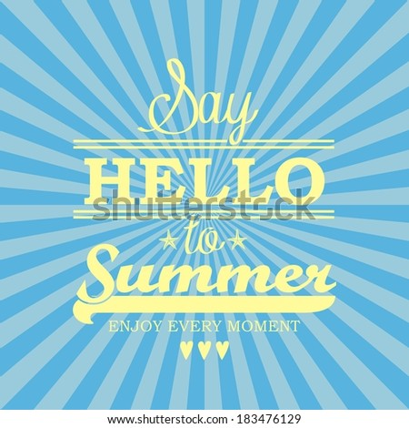 Summer poster SAY HELLO to SUMMER on blue background. Vector - stock vector