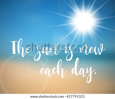 Summer poster with quote - the sun is new each day - stock vector