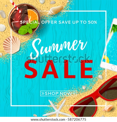 Summer sale elegant banner. Top view on seashells, sun glasses, fresh cocktail, smartphone and sea sand on wooden texture. Vector illustration with spesial discount offer.