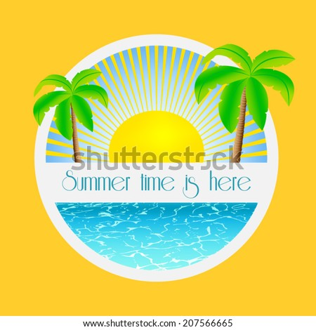 Summer time is here - illustration with palm trees and sunrise over the sea water - stock vector