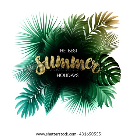 Summer Tropical Exotic Leaves and Branches composition with gold lettering.  - stock vector