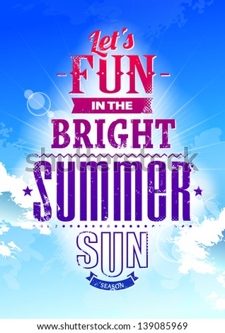Summer typography on blue sky. Lets fun in the bright summer sun phrase. Vector illustration. - stock vector