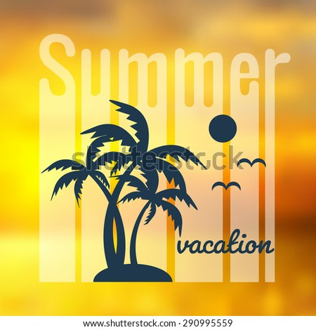 Summer typography, t-shirt graphics. Summer poster with sun and palms on blured background. Vector illustration.
