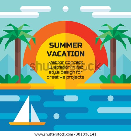 Summer vacation travel - vector concept illustration background in flat style design. Holiday paradise flat illustration. Seascape creative layout. Sea, island, sun, clouds, palm, beach, sailboat.  - stock vector