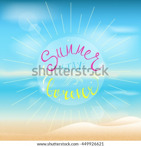 """Summer vector typography on beach background. """"Summer stay forever"""" summer message. - stock vector"""