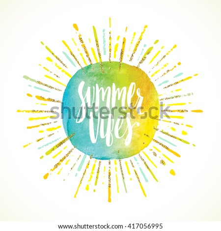 Summer vibes calligraphy vacation sunburst quote phrase greeting vector illustration lettering sunshine sun