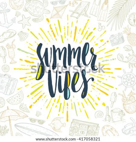 Summer vibes - Summer calligraphy. Summer vacation. Summer sunburst. Summer quote. Summer phrase. Summer greeting. Summer vector. Summer illustration. Summer lettering. Summer items.  - stock vector