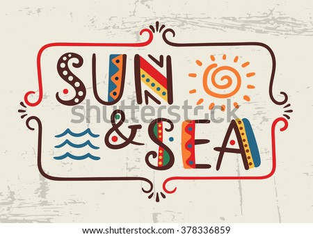 Sun and Sea-word in ethnic african style on grunge background Vector elements-letters, wave, sun, frame Primitive old stylized isolated design Graphic bright font - stock vector