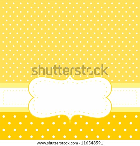 Sunny card or invitation with yellow background, white polka dots and white space to put your own text message. Sweet baby shower invitation, happy new year wishes card or other occasion - stock vector