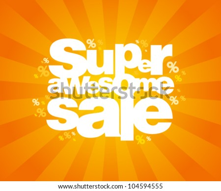 Super awesome sale design template. - stock vector