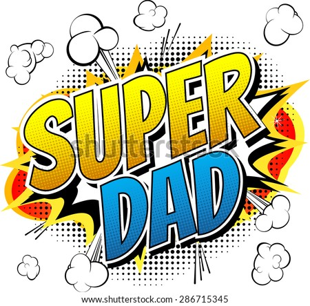 Super dad - Comic book style word. - stock vector