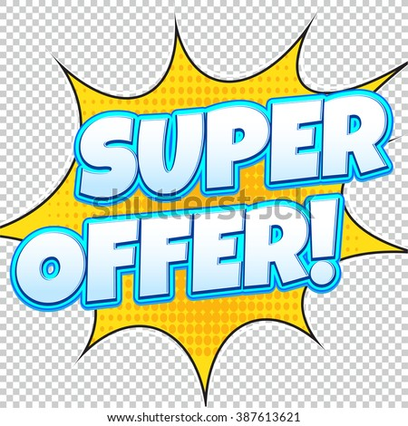 Super Offer Sale banner. Web banner. Comic pop art style. Banner vector. Web banner designs. Web banner template. Banner design. Banner template. Super sale Special Offer. - stock vector