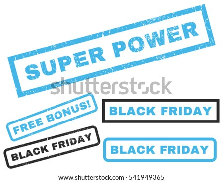 Super Power rubber seal stamp watermark with bonus banners for Black Friday sales. Vector blue and gray signs. Tag inside rectangular shape with grunge design and dirty texture.