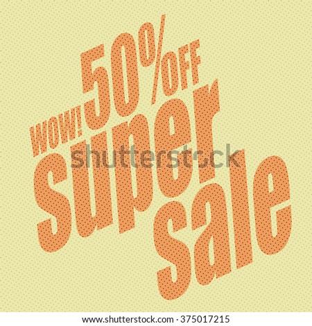 Super sale banner. Sale background. Big sale. Sale tag. Sale poster. Sale vector. Super Sale and special offer. 50% off. - stock vector