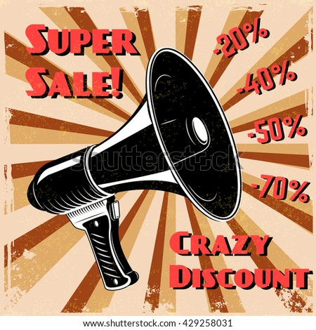Super sale. Crazy discount. Old style megaphone on grunge background. Vector illustration.  - stock vector