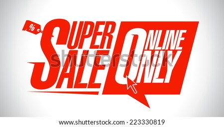 Super sale, online only design. - stock vector