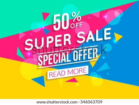 Super Sale shining banner on colorful background.  Sale background.  Geometric design. Super Sale and special offer. 50% off. Vector illustration. - stock vector