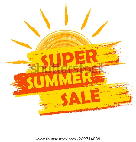 super summer sale banner - text in yellow and orange drawn label with sun symbol, business seasonal shopping concept, vector
