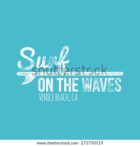 Surf On The Waves Venice Beach Retro Dirty Label - T-shirt Design - Vector Illustration