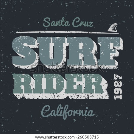 Surf rider typography vintage style. Vector print on t-shirt - stock vector