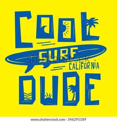 Surf sport cool dude typography, t-shirt graphics, vectors - stock vector