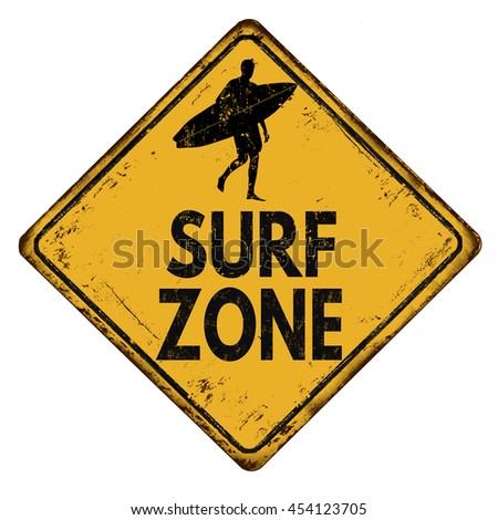 Surf zone vintage rusty metal sign on a white background, vector illustration - stock vector