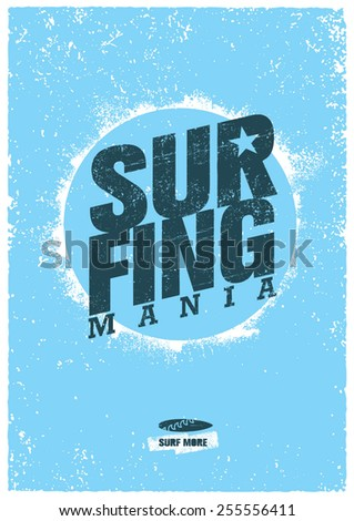Surfing Mania Creative Motivation Poster On Grunge Background