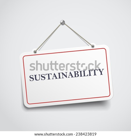 sustainability hanging sign isolated on white wall  - stock vector