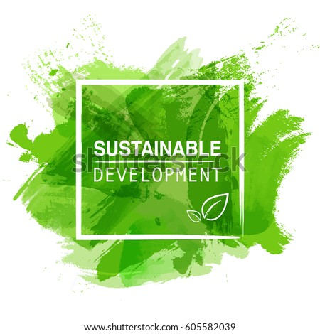 concept of sustainability The concept of sustainable development is defined as development that meets the needs of the present without compromising the ability of future generations to .