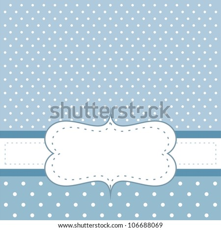 Sweet, blue dots card or invitation with white polka dots. Cute vintage vector background with white space to put your own text message. Cocktail party, birthday, baby shower or wedding invitation - stock vector