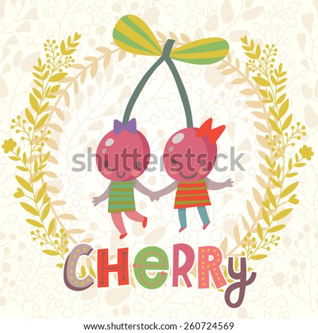 Sweet cherry in funny cartoon style. Healthy concept card in vector. Stunning tasty background in bright colors - stock vector