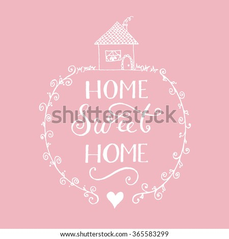 sweet home home lettering vector. - stock vector