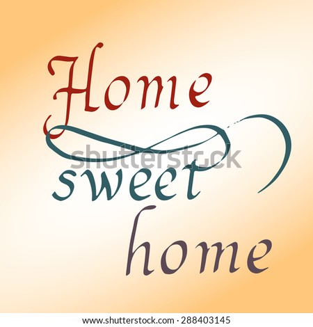 Sweet home lettering - stock vector