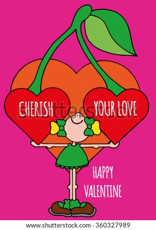Sweet original Valentines Day greeting card with happy smiling girl in a green dress holding two giant heart shaped red cherries. Funny text about love. Hand drawn stock vector.  - stock vector