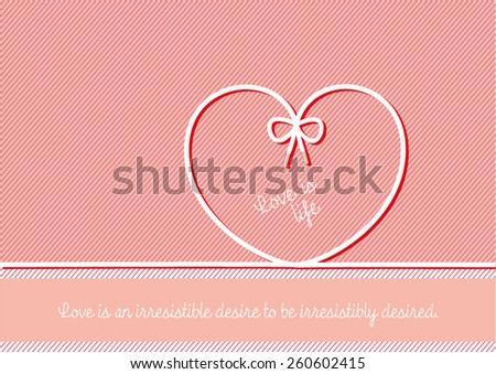 Sweet pink greeting card  - Love is life. Love is an irresistible desire to be irresistibly desires. - stock vector
