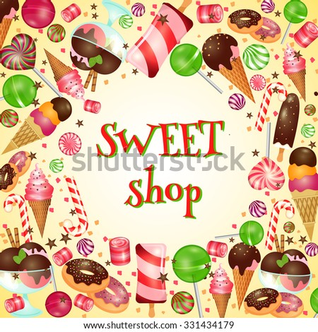 Sweet shop poster with candies and lollipops. Ice cream, yummy food, vector illustration - stock vector