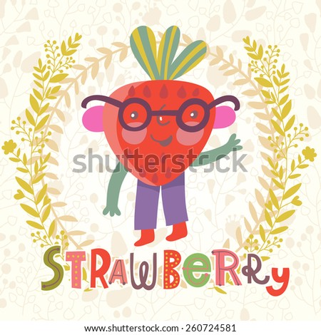 Sweet strawberry in funny cartoon style. Healthy concept card in vector. Stunning tasty background in bright colors - stock vector
