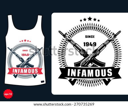 t-shirt design, Infamous with assault rifle, vector illustration, eps10, easy to edit - stock vector