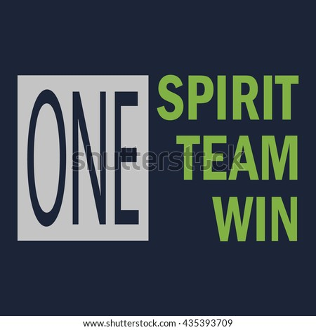 T-shirt graphics, typography. Sport, athletic. One spirit,  team,  win.