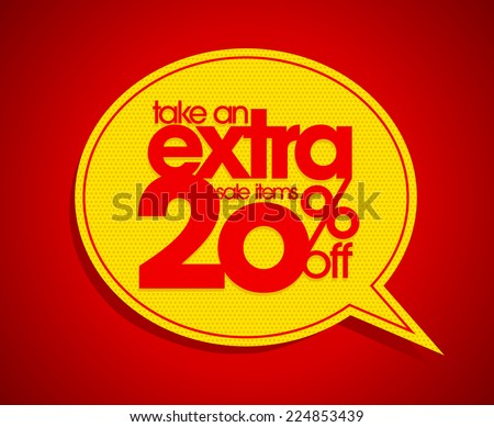 Take an extra 20% off speech bubble coupon. - stock vector