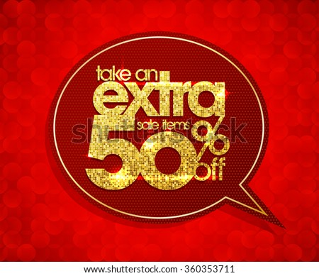 Take an extra 50 percents off, sale speech bubble coupon with golden mosaic text. - stock vector